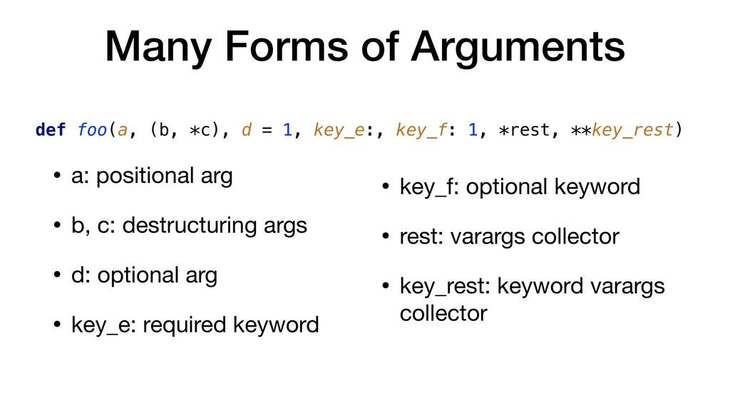 • a: positional arg  • b, c: destructuring args...
