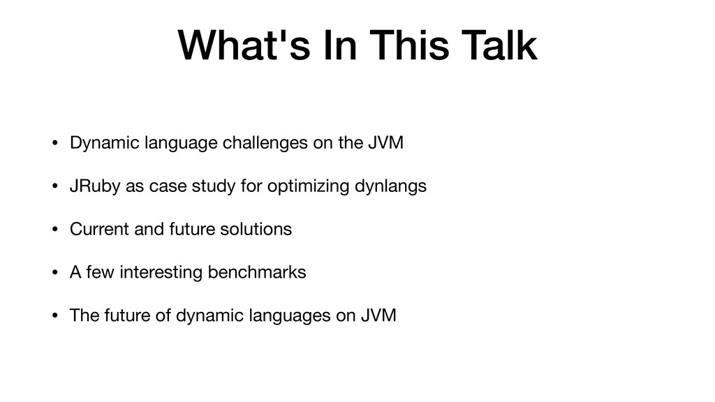 What's In This Talk • Dynamic language challeng...