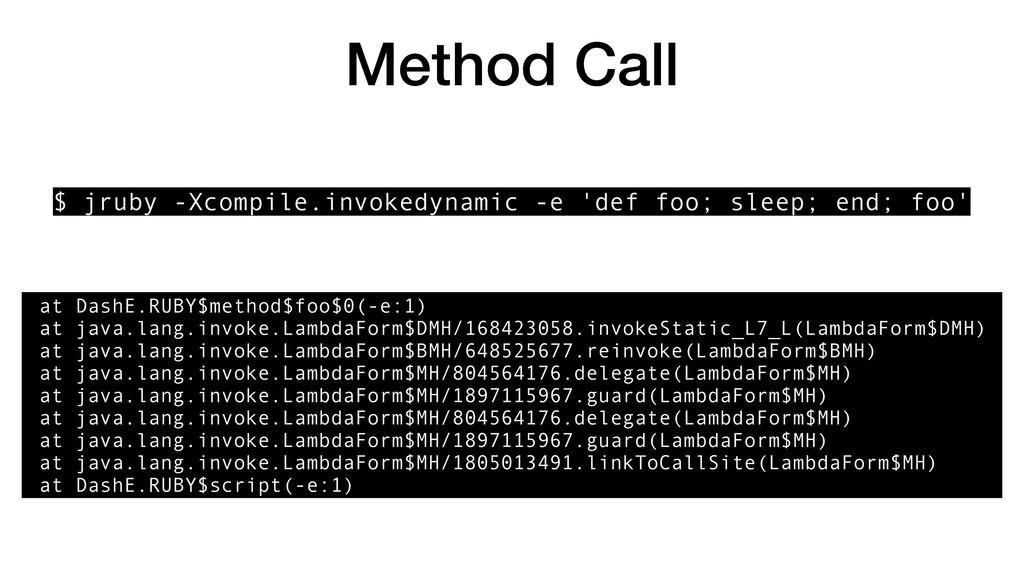 Method Call at DashE.RUBY$method$foo$0(-e:1) at...