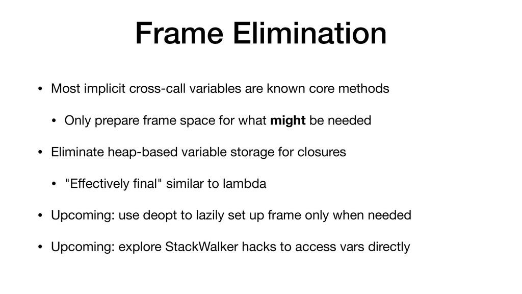 Frame Elimination • Most implicit cross-call va...