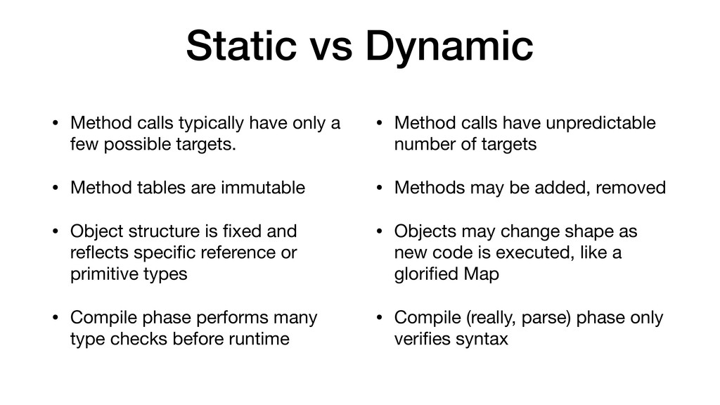 Static vs Dynamic • Method calls typically have...