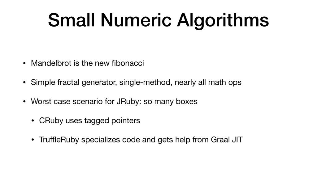 Small Numeric Algorithms • Mandelbrot is the ne...