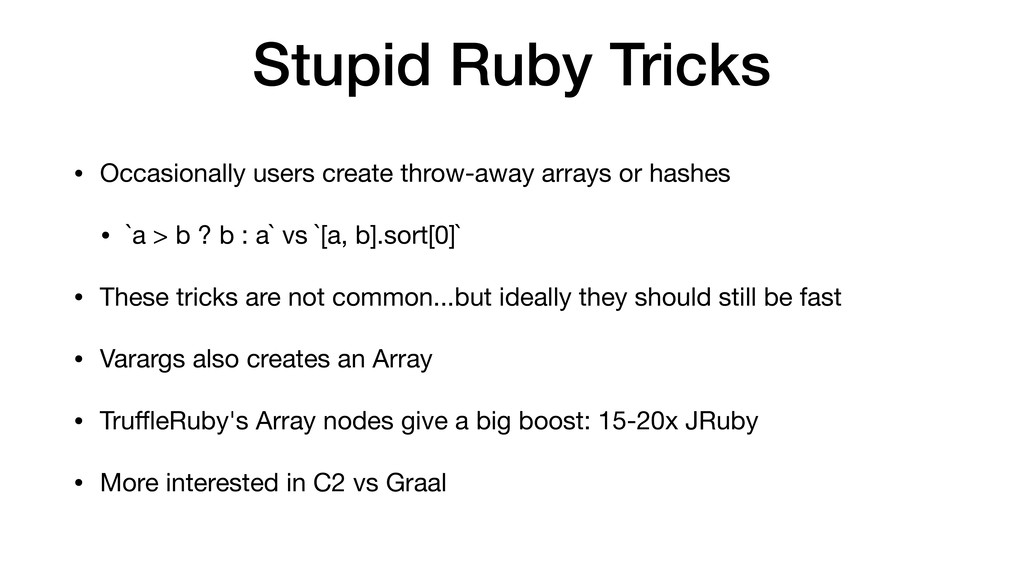 Stupid Ruby Tricks • Occasionally users create ...