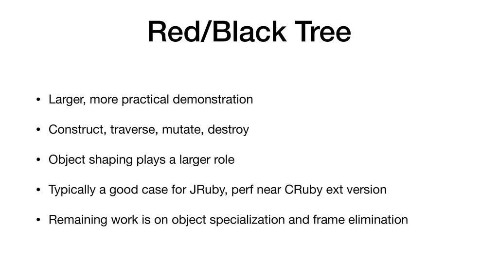 Red/Black Tree • Larger, more practical demonst...