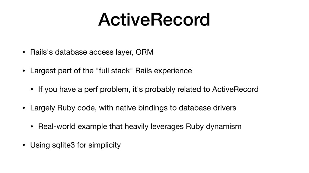 ActiveRecord • Rails's database access layer, O...