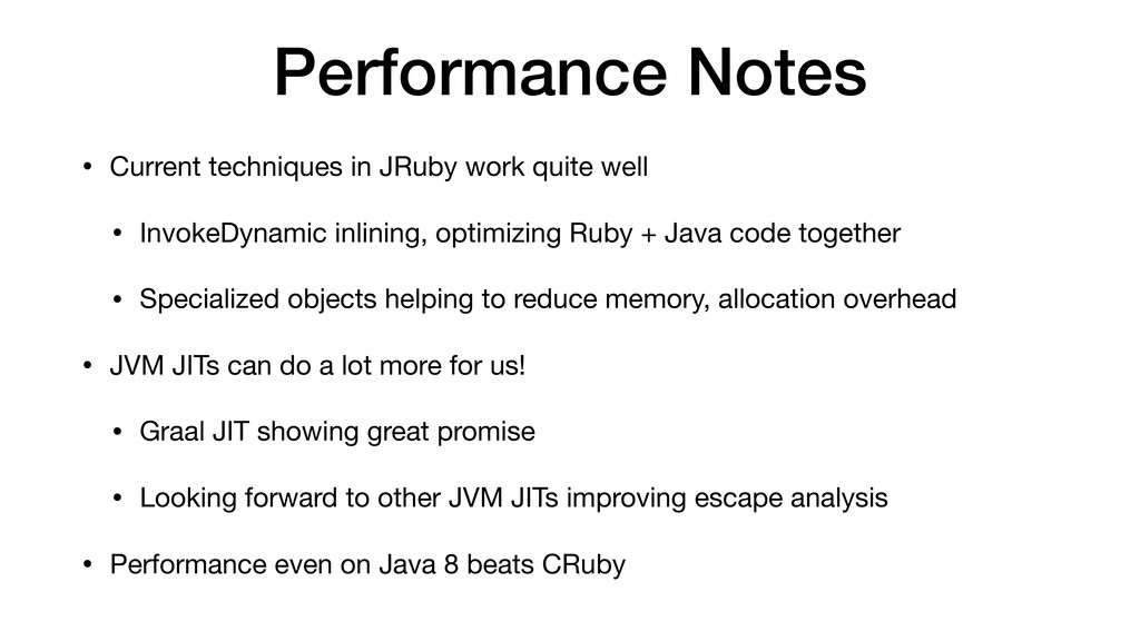 Performance Notes • Current techniques in JRuby...