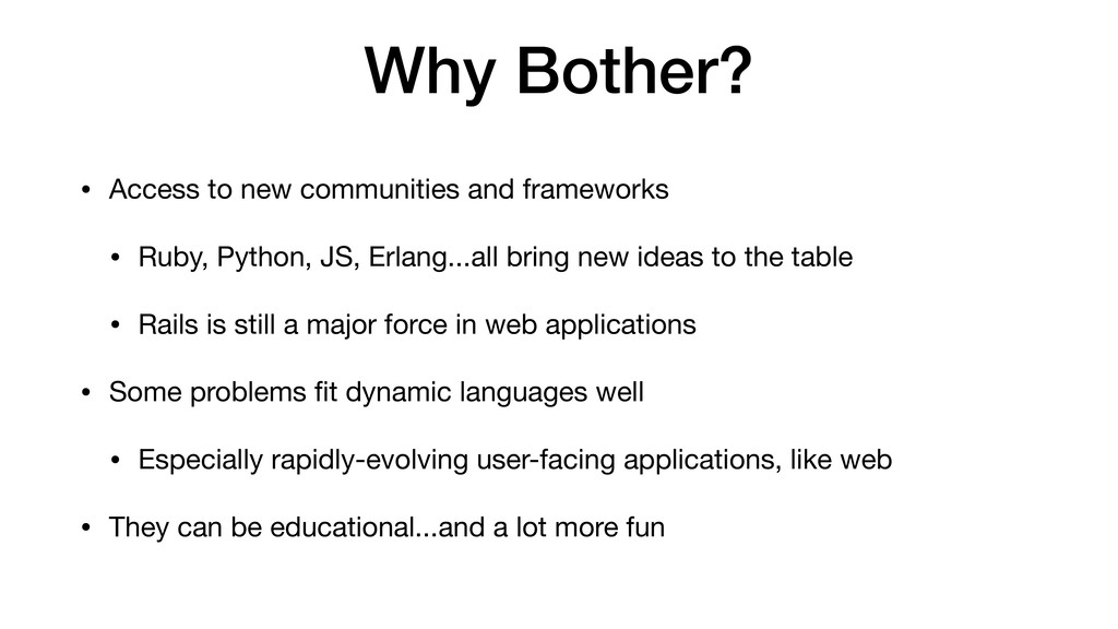 Why Bother? • Access to new communities and fra...