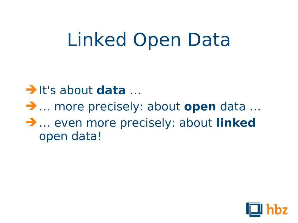 Linked Open Data  It's about data …  … more p...