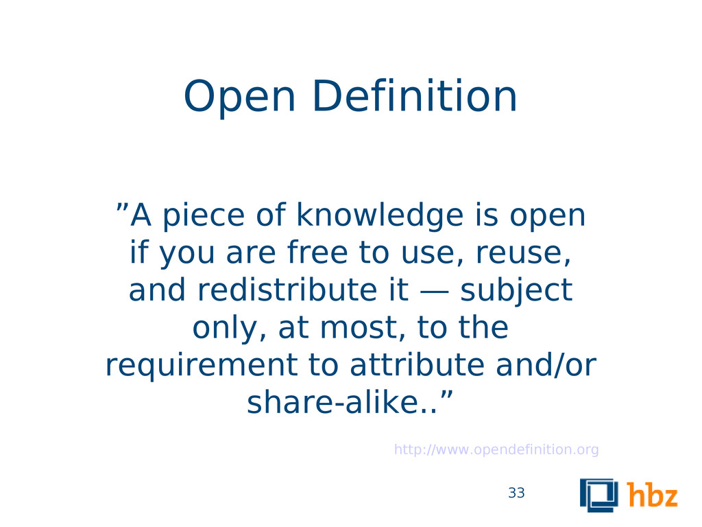 """33 Open Definition """"A piece of knowledge is ope..."""