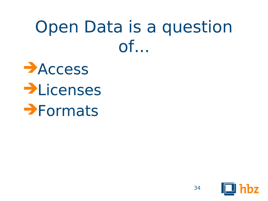 Open Data is a question of... Access Licenses...