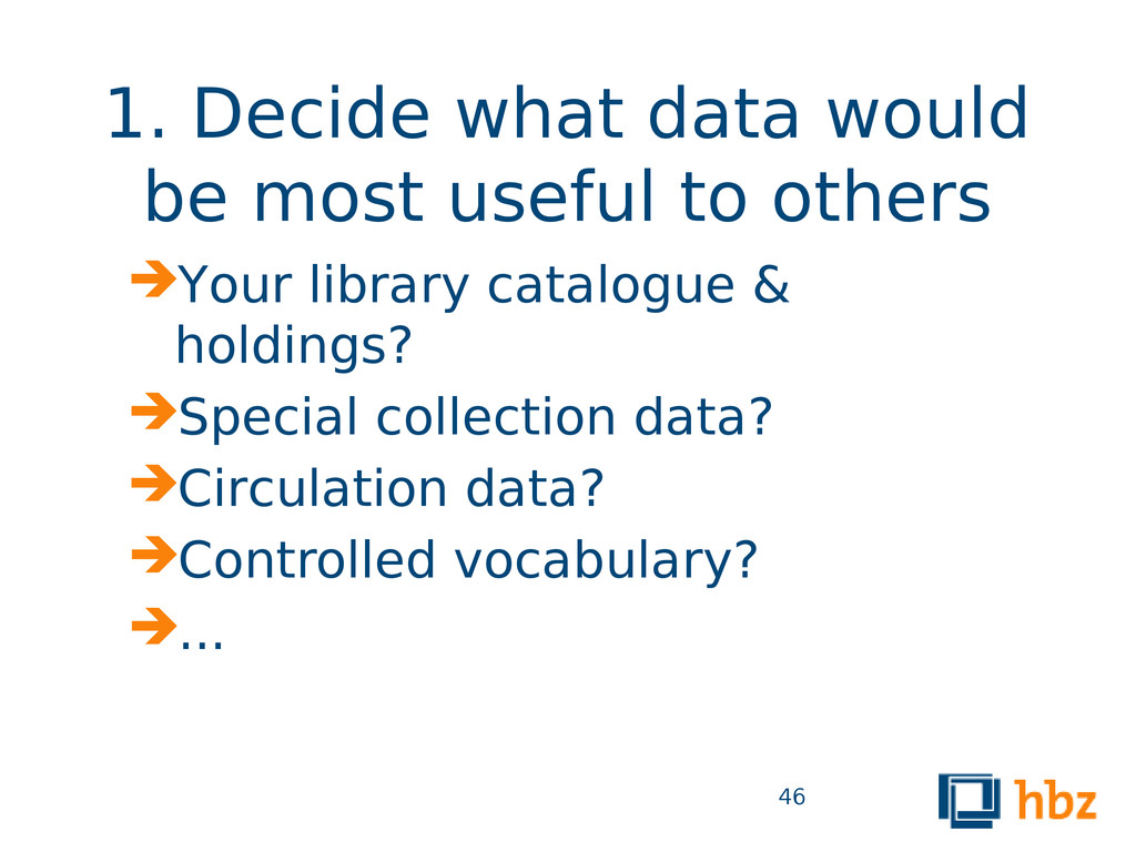 1. Decide what data would be most useful to oth...