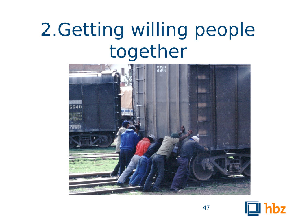 2.Getting willing people together 47