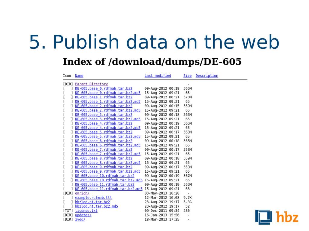 5. Publish data on the web 50