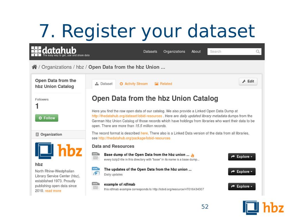 7. Register your dataset 52