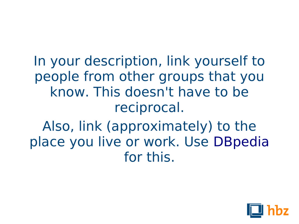 In your description, link yourself to people fr...