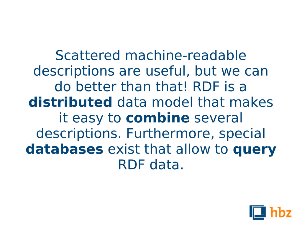 Scattered machine-readable descriptions are use...