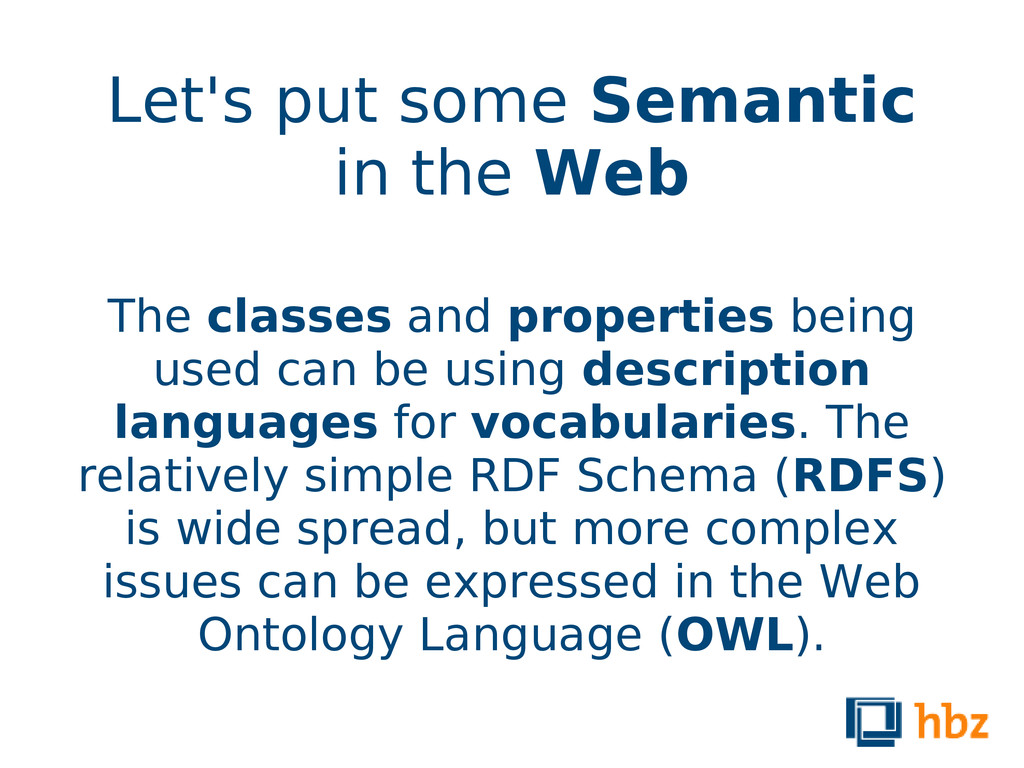 Let's put some Semantic in the Web The classes ...