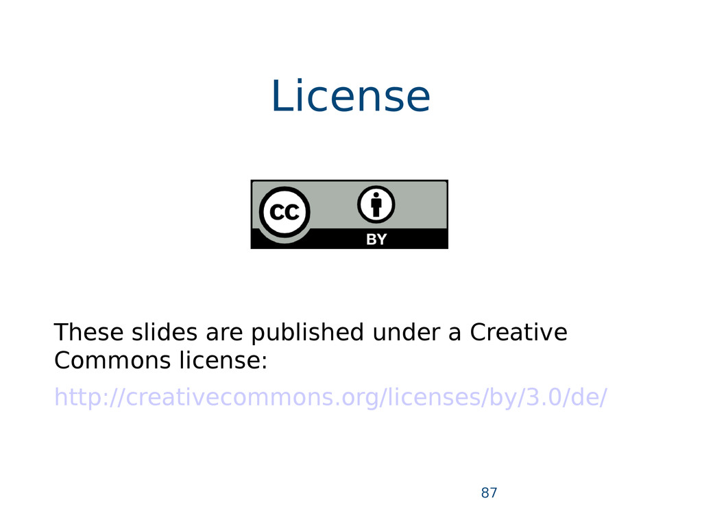 License 87 These slides are published under a C...