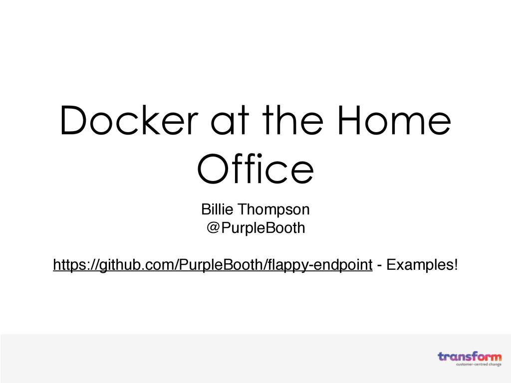 Docker at the Home Office Billie Thompson @Purp...