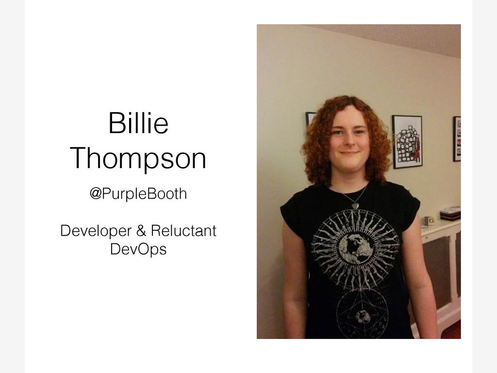 Billie Thompson @PurpleBooth Developer & Reluct...