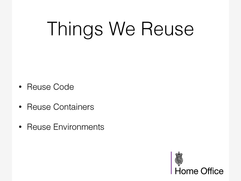 Things We Reuse • Reuse Code • Reuse Containers...