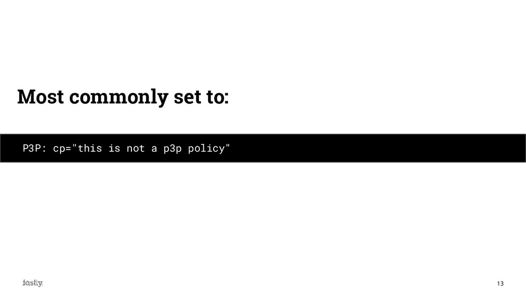 "13 P3P: cp=""this is not a p3p policy"" Most comm..."