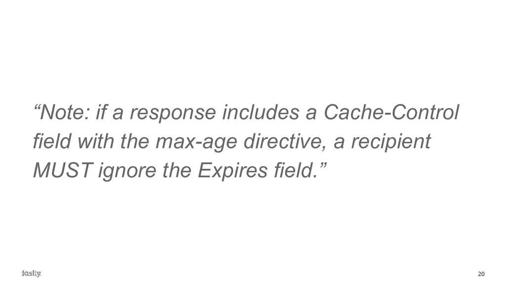 "20 ""Note: if a response includes a Cache-Contro..."
