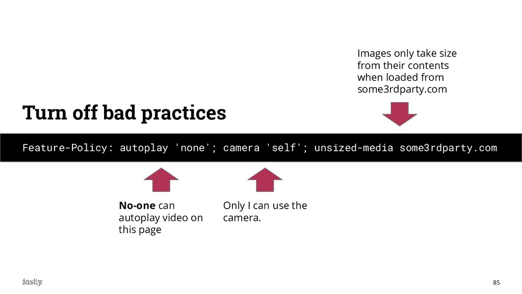 85 Feature-Policy: autoplay 'none'; camera 'sel...