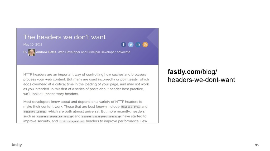 96 fastly.com/blog/ headers-we-dont-want