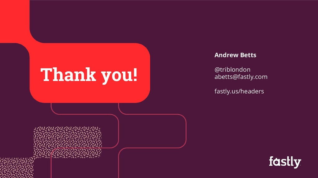 97 Thank you! Andrew Betts @triblondon abetts@f...