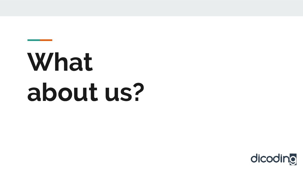 What about us?