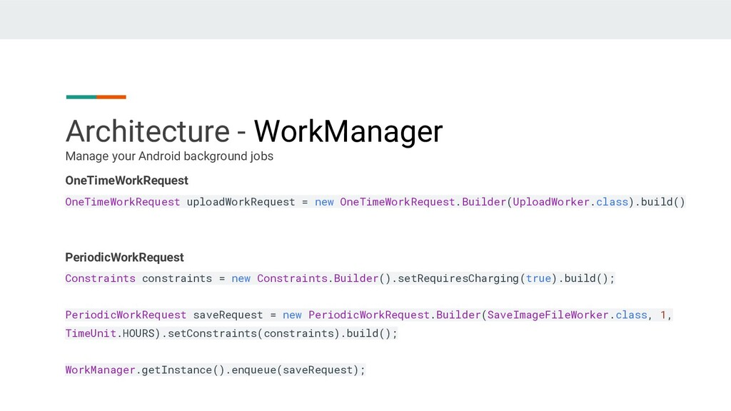 Architecture - WorkManager OneTimeWorkRequest O...