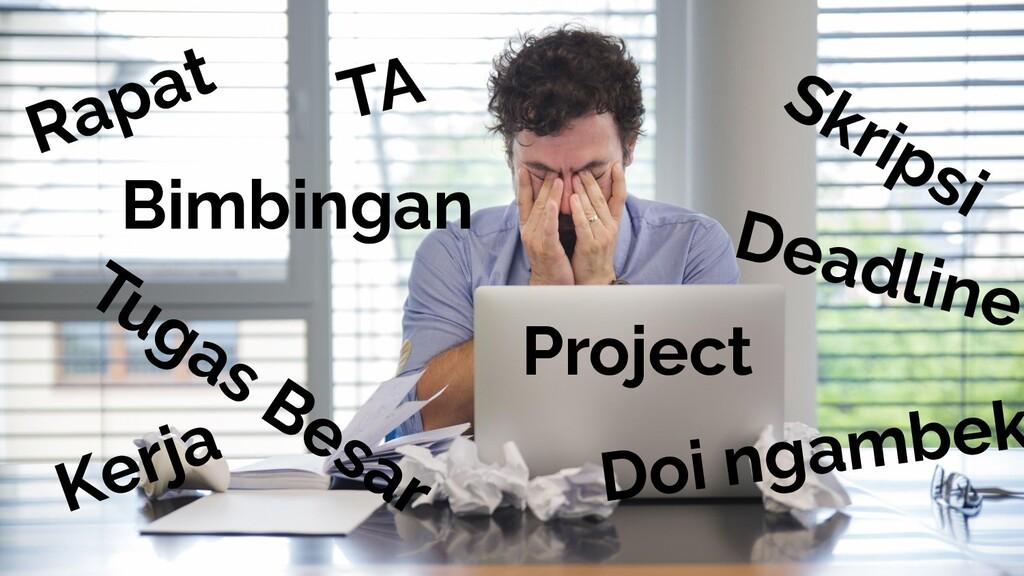 Skripsi TA Bimbingan Tugas Besar Deadline Proje...