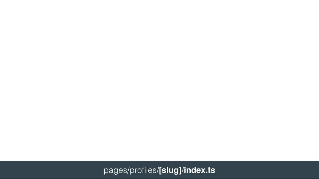 pages/profiles/[slug]/index.ts