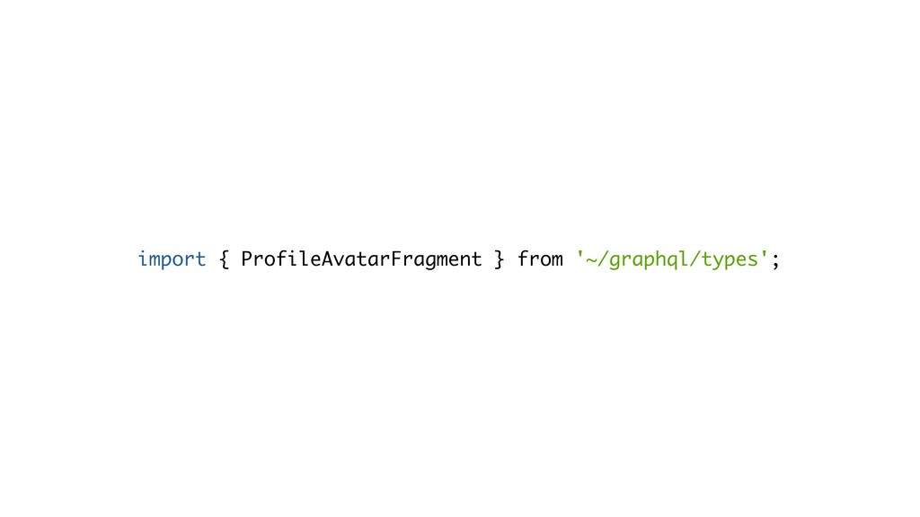 import { ProfileAvatarFragment } from '~/graphq...