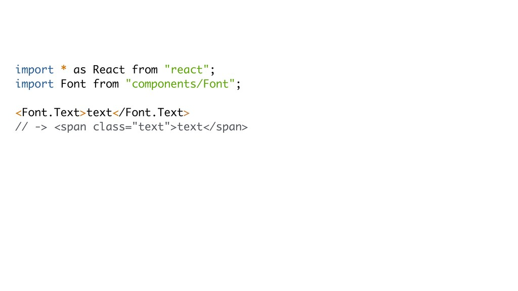 "import * as React from ""react""; import Font fro..."