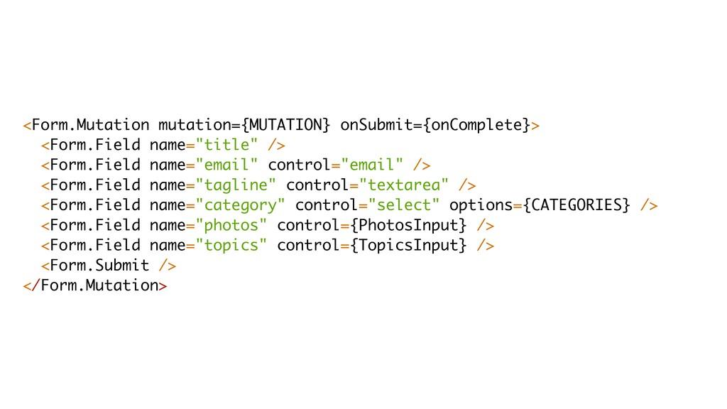 <Form.Mutation mutation={MUTATION} onSubmit={on...