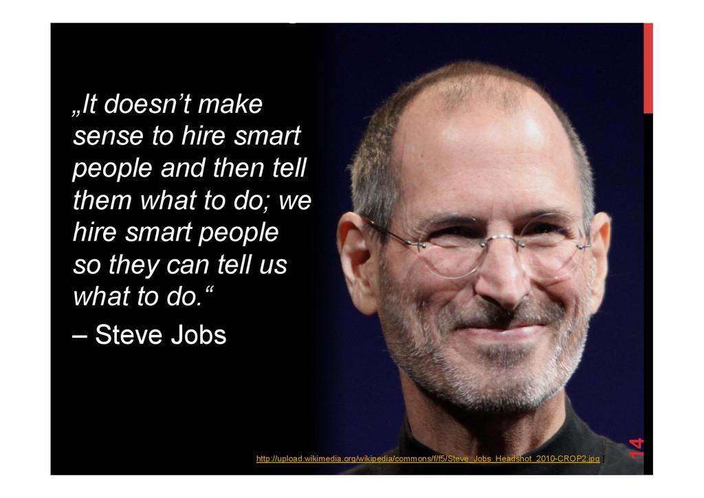 """@devpg 14 """"It doesn't make sense to hire smart ..."""
