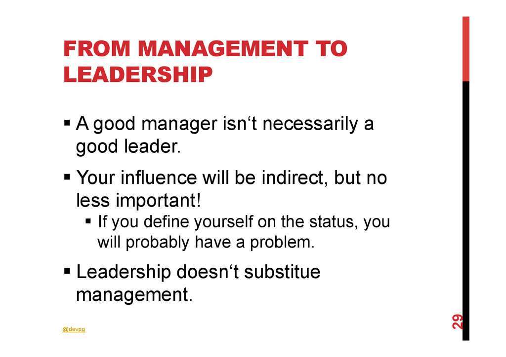 @devpg FROM MANAGEMENT TO LEADERSHIP 29 § A go...