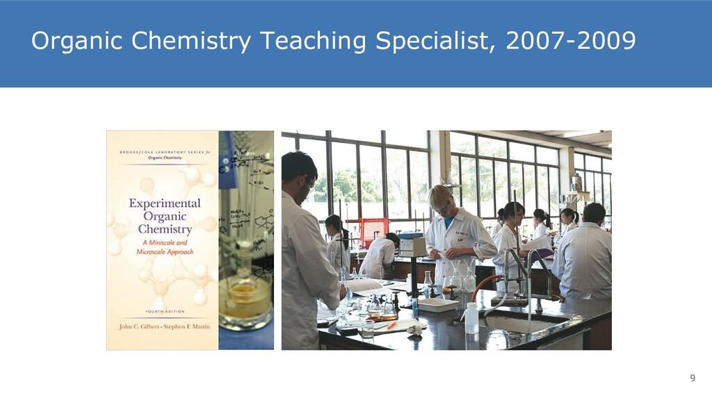 Organic Chemistry Teaching Specialist, 2007-200...