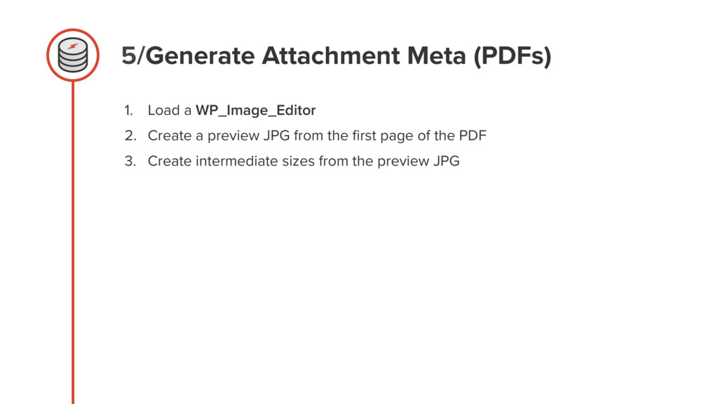 5/Generate Attachment Meta (PDFs) 1. Load a WP_...