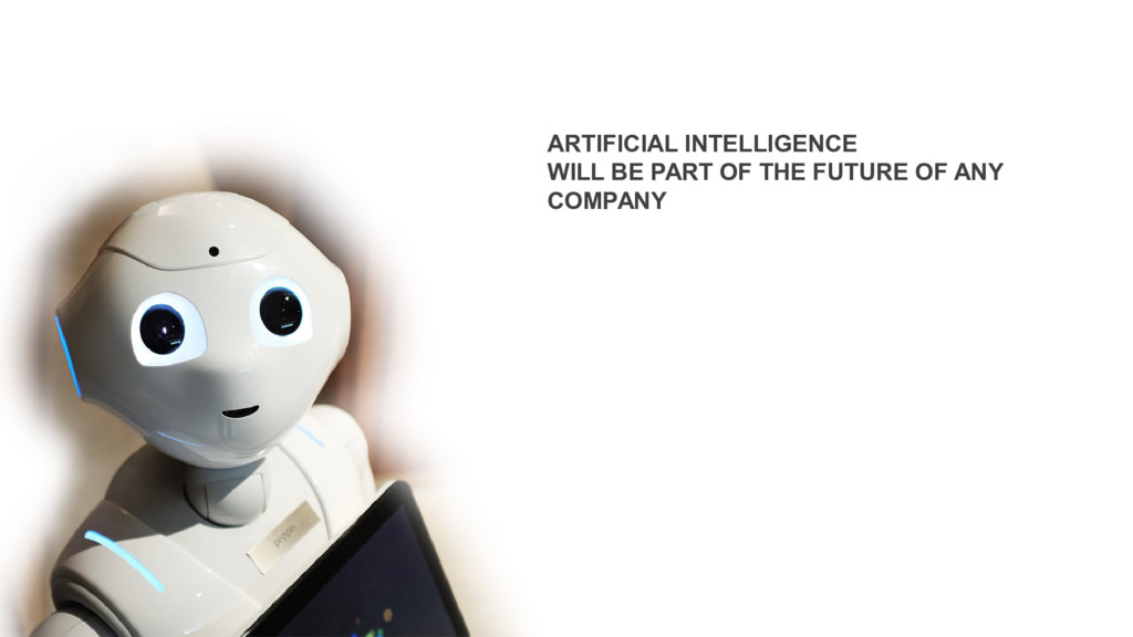 ARTIFICIAL INTELLIGENCE WILL BE PART OF THE FUT...