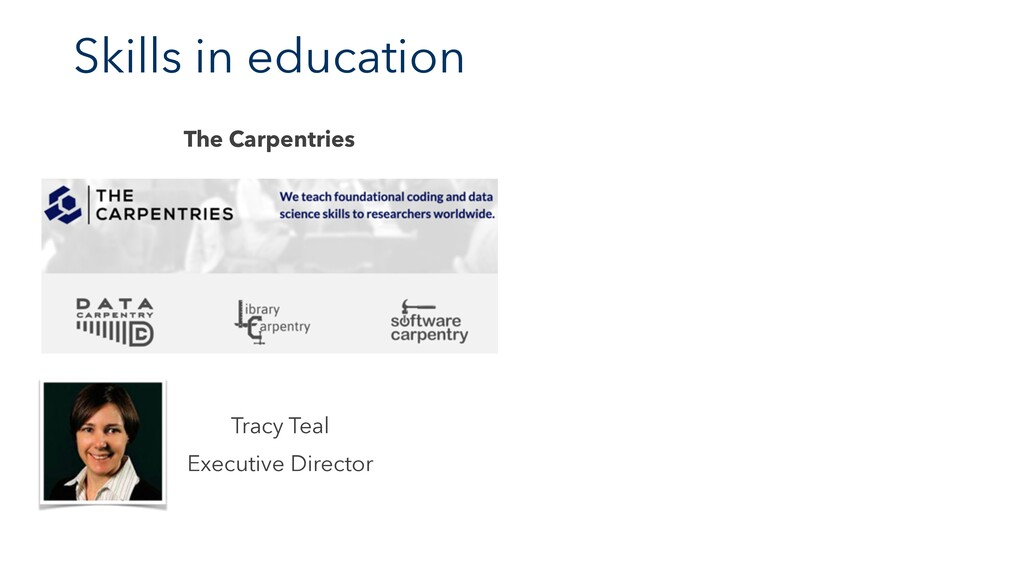 Skills in education The Carpentries Tracy Teal ...
