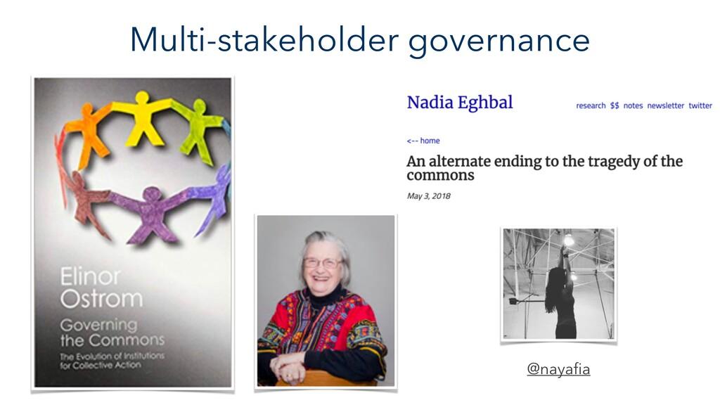 Multi-stakeholder governance @nayafia