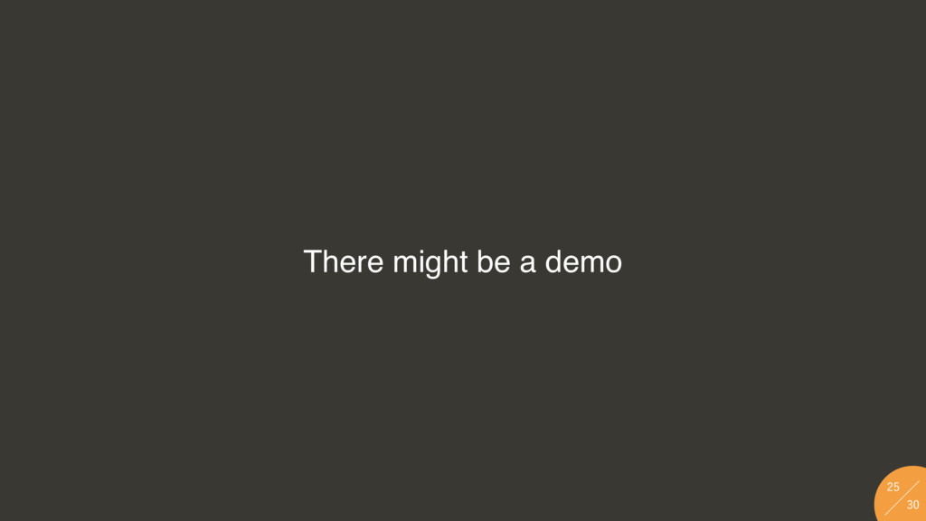 There might be a demo