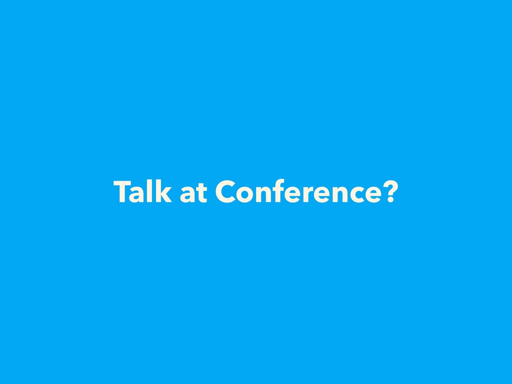 Talk at Conference?