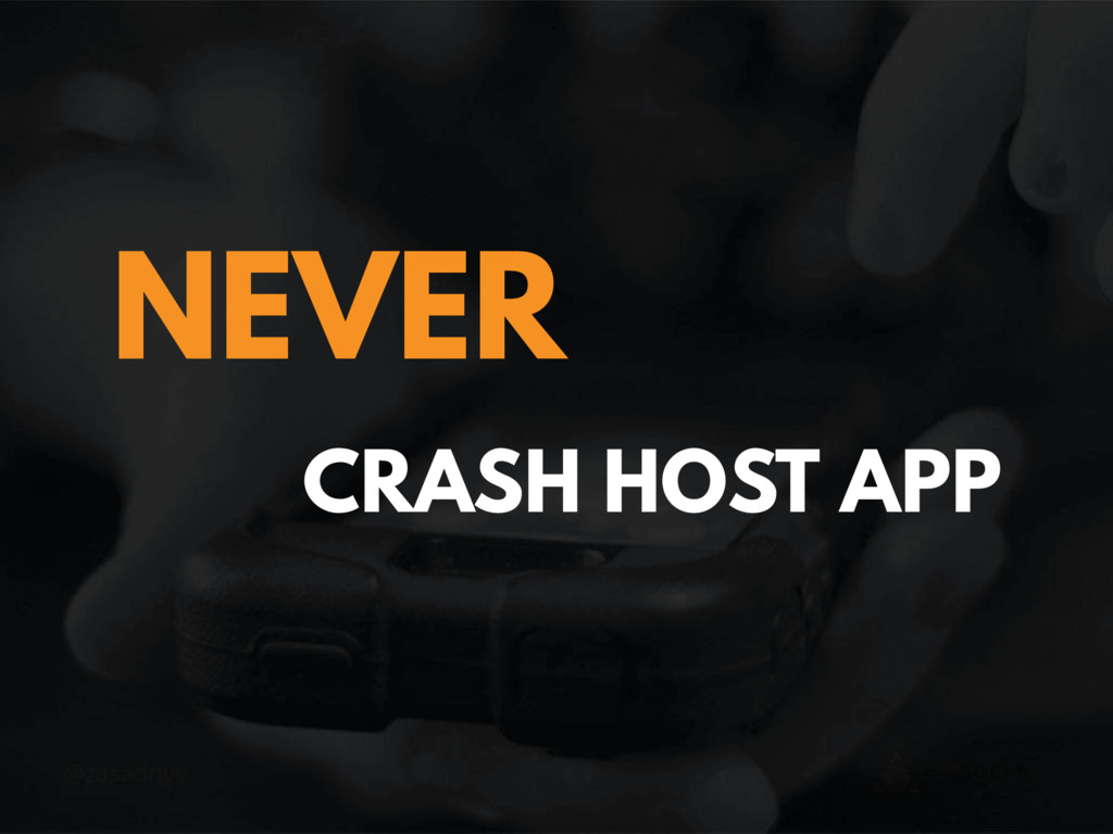 @zasadnyy CRASH HOST APP NEVER