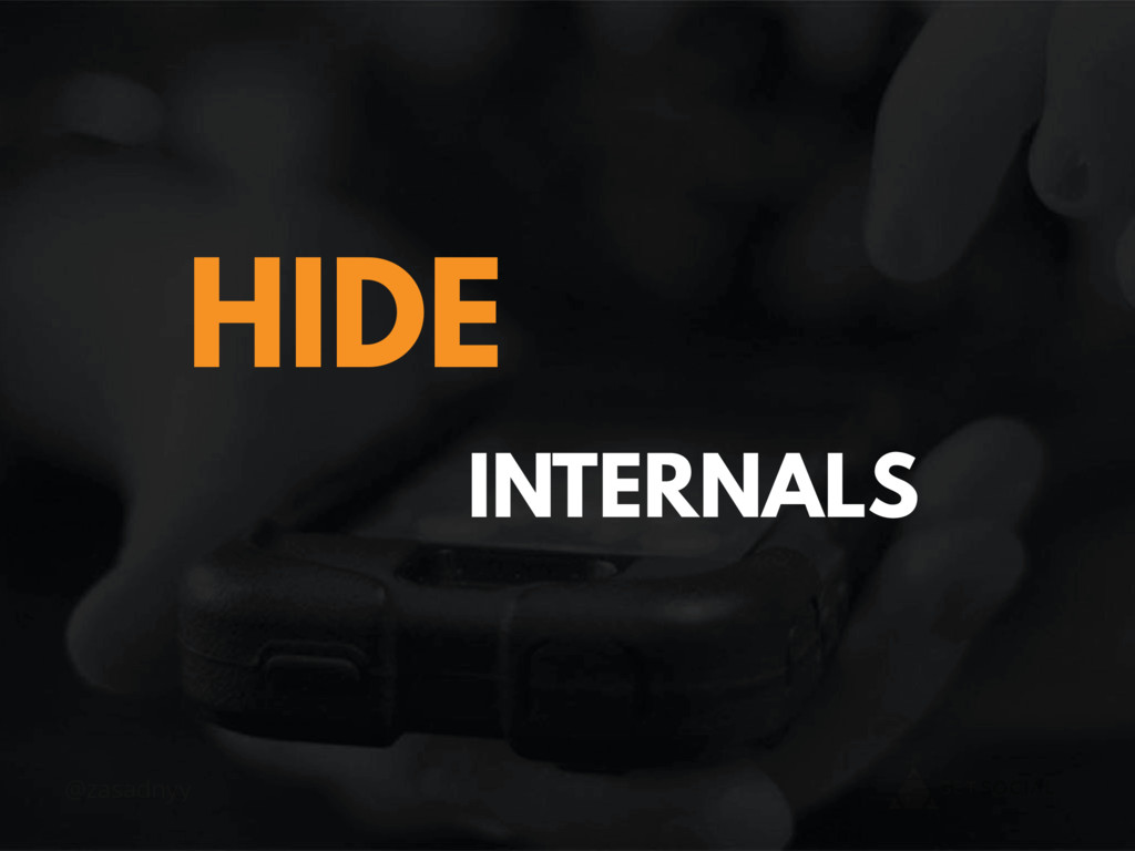 @zasadnyy INTERNALS HIDE