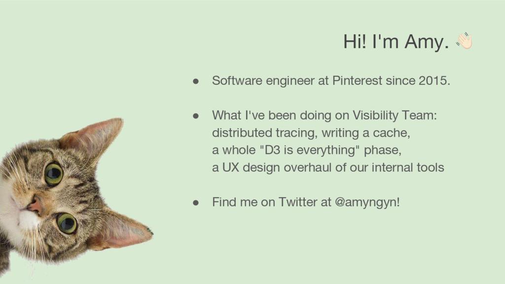 Hi! I'm Amy. ● Software engineer at Pinterest s...