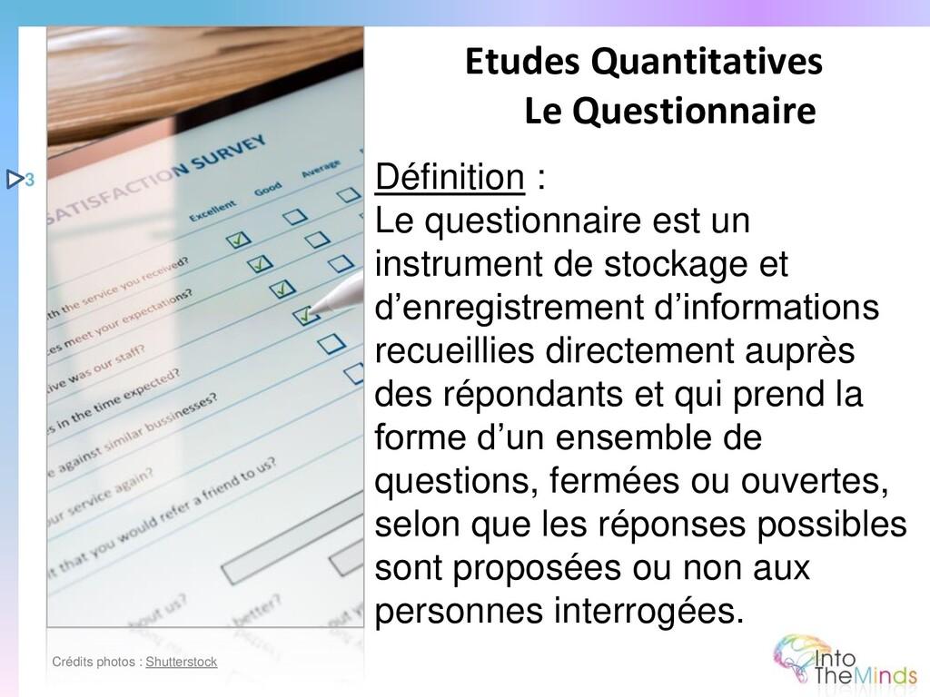 Définition : Le questionnaire est un instrument...